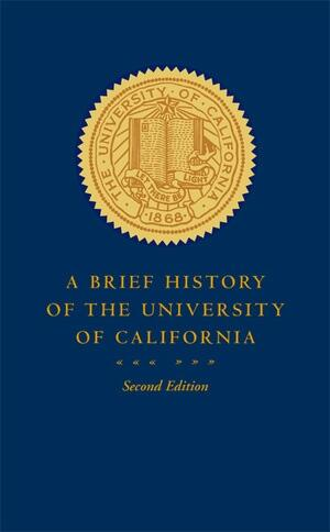 A Brief History of the University of California Book Cover